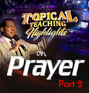 Topical teaching highlights on prayer part 2