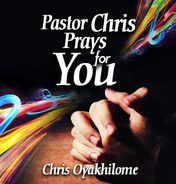 Pastor chris prays for you