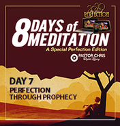 Day 7 perfection through prophecy